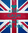 KEEP CALM AND LIKE THE VIBE - Personalised Poster A4 size