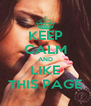KEEP CALM AND LIKE THIS PAGE - Personalised Poster A4 size