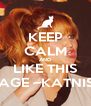 KEEP CALM AND LIKE THIS PAGE ~KATNISS - Personalised Poster A4 size