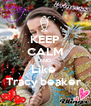 KEEP CALM AND Like  Tracy beaker  - Personalised Poster A4 size