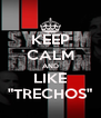 """KEEP CALM AND LIKE """"TRECHOS"""" - Personalised Poster A4 size"""
