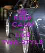 KEEP CALM AND LIKE TWA-STYLE - Personalised Poster A4 size