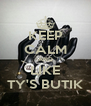 KEEP CALM AND LIKE TY'S BUTIK - Personalised Poster A4 size