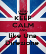 KEEP CALM AND like Una Direzione  - Personalised Poster A4 size