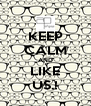 KEEP CALM AND LIKE US.! - Personalised Poster A4 size