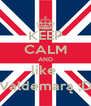 KEEP CALM AND like  Valdemarą ;D - Personalised Poster A4 size