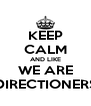 KEEP CALM AND LIKE WE ARE DIRECTIONERS - Personalised Poster A4 size