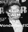 KEEP CALM AND LIKE Wonderland1D - Personalised Poster A4 size