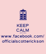 KEEP CALM and like www.facebook.com/ officialscotterickson - Personalised Poster A4 size