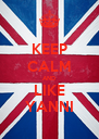 KEEP CALM AND LIKE YANNI - Personalised Poster A4 size