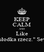 "KEEP CALM AND Like ""Zemsta to słodka rzecz."" Severus Snape - Personalised Poster A4 size"