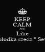 "KEEP CALM AND Like ""Zemsta to słodka rzecz."" Severus Snape - Personalised Poster A4 size"