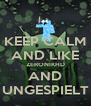 KEEP CALM AND LIKE ZERONIKHD AND UNGESPIELT - Personalised Poster A4 size