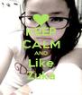KEEP CALM AND Like Zuka - Personalised Poster A4 size