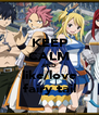 KEEP CALM AND like/love fairy tail - Personalised Poster A4 size