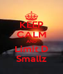 KEEP CALM AND Limit D Smallz - Personalised Poster A4 size