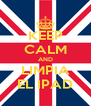 KEEP CALM AND LIMPIA EL IPAD - Personalised Poster A4 size
