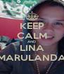 KEEP CALM AND LINA MARULANDA - Personalised Poster A4 size
