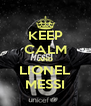 KEEP CALM AND LIONEL MESSI - Personalised Poster A4 size