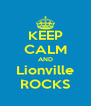 KEEP CALM AND Lionville ROCKS - Personalised Poster A4 size