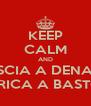KEEP CALM AND LISCIA A DENARI CARICA A BASTONI - Personalised Poster A4 size