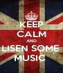 KEEP CALM AND LISEN SOME  MUSIC  - Personalised Poster A4 size