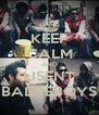 KEEP CALM AND LISENT BALDEBOYS - Personalised Poster A4 size
