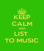 KEEP CALM AND LIST  TO MUSIC - Personalised Poster A4 size