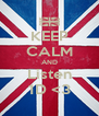 KEEP CALM AND Listen 1D <3 - Personalised Poster A4 size