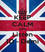KEEP CALM AND Listen 1D - Demi - Personalised Poster A4 size
