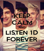 KEEP CALM AND LISTEN 1D FOREVER - Personalised Poster A4 size