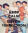 KEEP CALM AND LISTEN 1DIRECTION - Personalised Poster A4 size