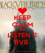 KEEP CALM AND LISTEN 2 BVB  - Personalised Poster A4 size