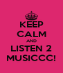 KEEP CALM AND LISTEN 2 MUSICCC! - Personalised Poster A4 size