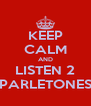 KEEP CALM AND LISTEN 2 PARLETONES - Personalised Poster A4 size
