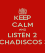 KEEP CALM AND LISTEN 2 PINCHADISCOS 305 - Personalised Poster A4 size