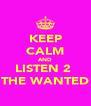KEEP CALM AND LISTEN 2  THE WANTED - Personalised Poster A4 size