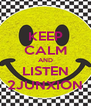 KEEP CALM AND LISTEN 2JUNXION - Personalised Poster A4 size