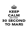 KEEP CALM and listen 30 SECOND TO MARS - Personalised Poster A4 size