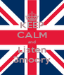 KEEP CALM and Listen 3moory - Personalised Poster A4 size
