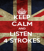 KEEP CALM AND LISTEN  4 STROKES - Personalised Poster A4 size