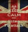 KEEP CALM AND listen 79 attack - Personalised Poster A4 size
