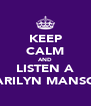 KEEP CALM AND LISTEN A MARILYN MANSON - Personalised Poster A4 size