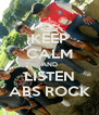 KEEP CALM AND LISTEN ABS ROCK - Personalised Poster A4 size