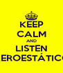 KEEP CALM AND LISTEN AEROESTÁTICO - Personalised Poster A4 size
