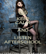 KEEP CALM AND LISTEN AFTERSCHOOL - Personalised Poster A4 size