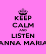 KEEP CALM AND LISTEN ANNA MARIA - Personalised Poster A4 size