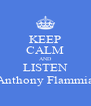 KEEP CALM AND LISTEN Anthony Flammia - Personalised Poster A4 size