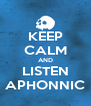 KEEP CALM AND LISTEN APHONNIC - Personalised Poster A4 size