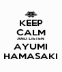 KEEP CALM AND LISTEN AYUMI HAMASAKI - Personalised Poster A4 size